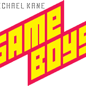Game Boys, book by Michael Kane
